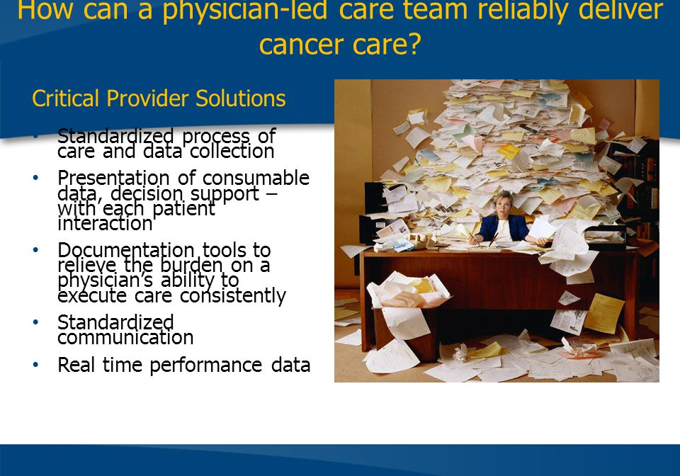 How can a physician-led care team reliably deliver cancer care