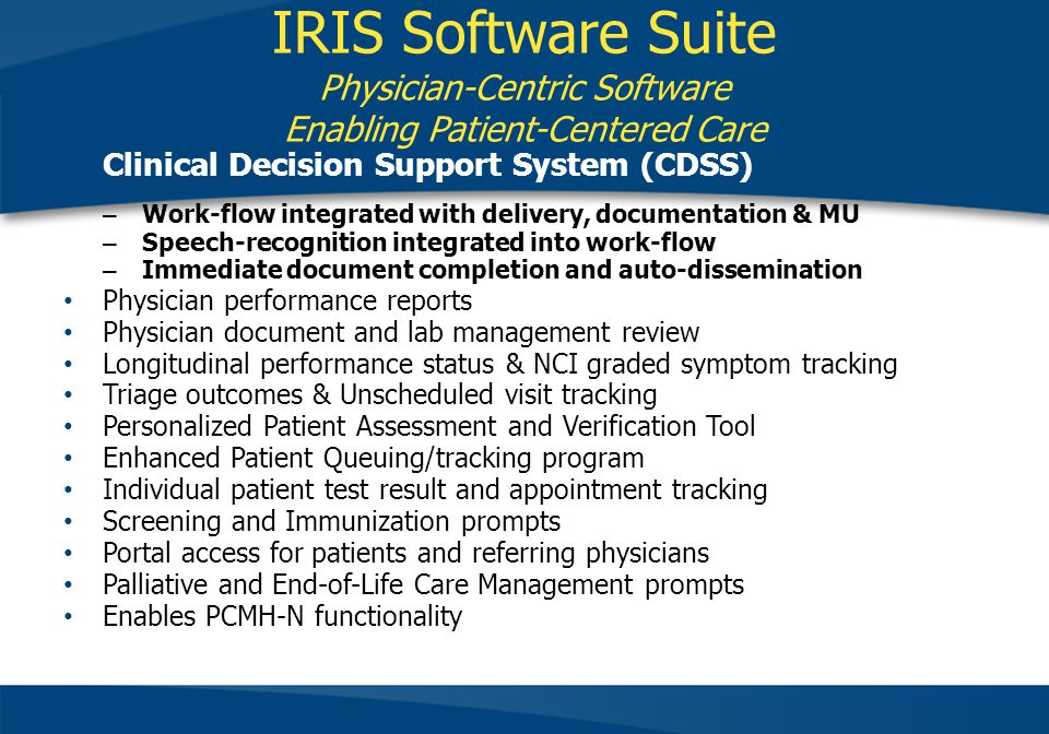 IRIS Software Suite Physician-Centric Software Enabling Patient-Centered Care