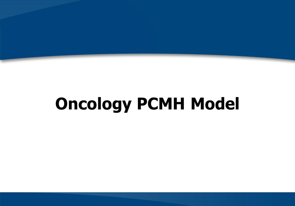 Oncology PCMH Model
