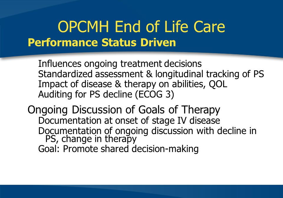 OPCMH End of Life Care Performance Status Driven