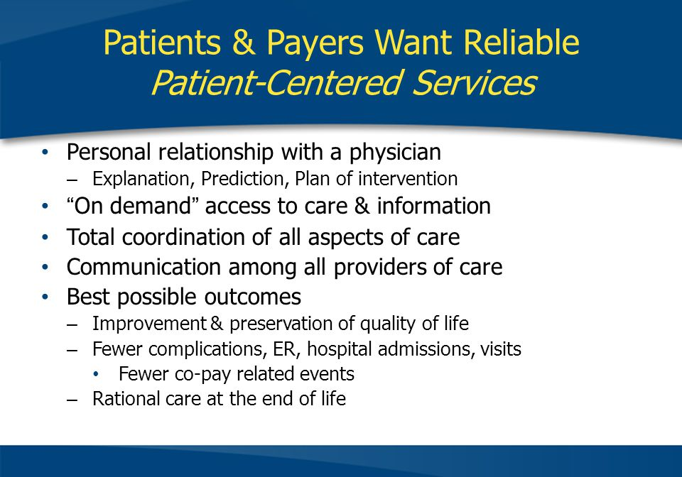 Patients & Payers Want Reliable Patient-Centered Services