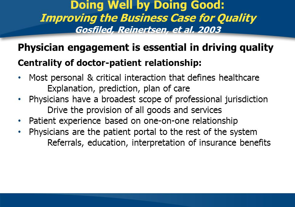 Doing Well by Doing Good: Improving the Business Case for Quality Gosfiled, Reinertsen, et al. 2003