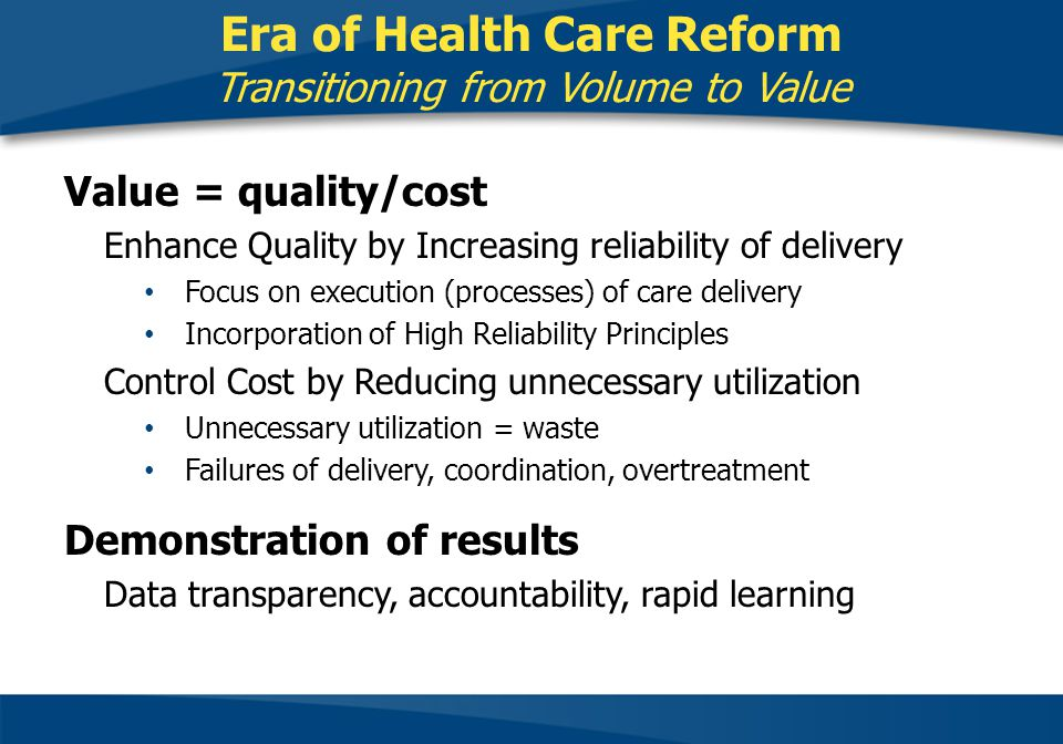 Era of Health Care Reform Transitioning from Volume to Value