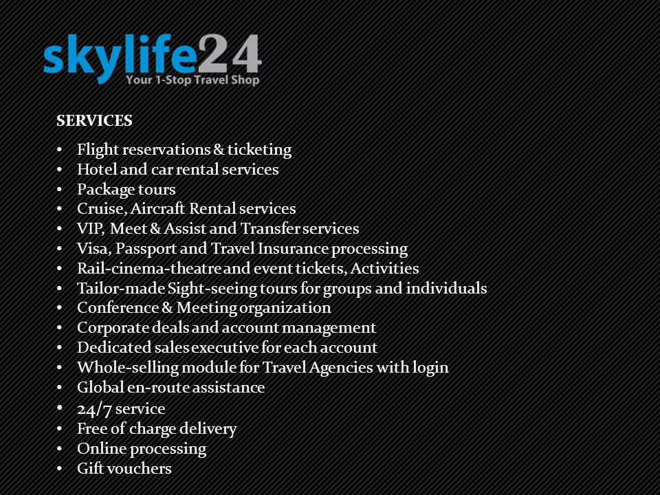 24/7 service SERVICES Flight reservations & ticketing