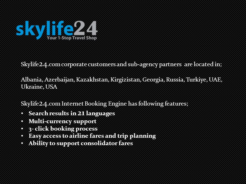 Skylife24.com corporate customers and sub-agency partners are located in;