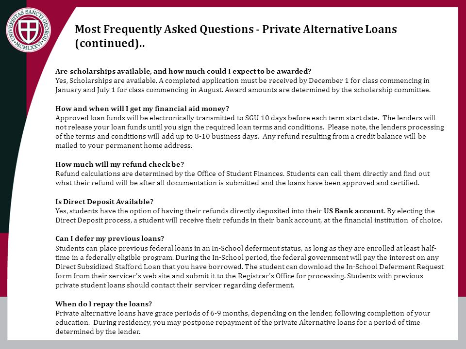 Most Frequently Asked Questions - Private Alternative Loans (continued)..