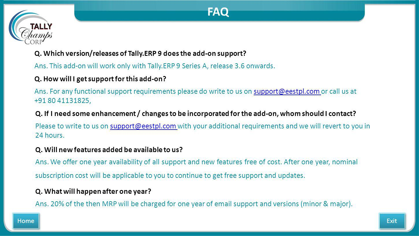 FAQ Q. Which version/releases of Tally.ERP 9 does the add-on support