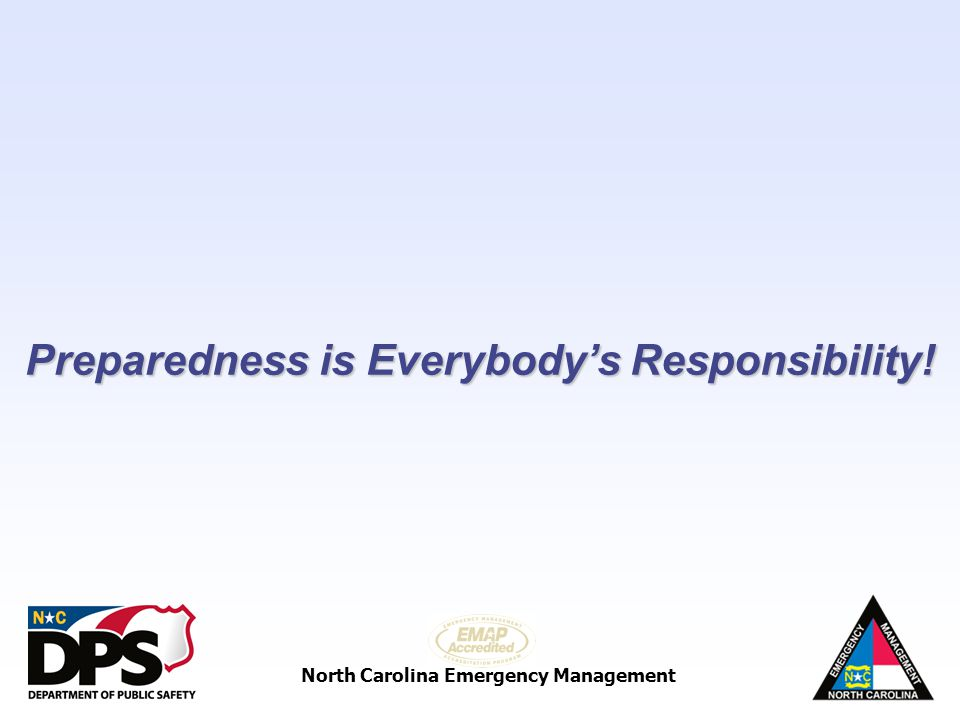 Preparedness is Everybody's Responsibility!