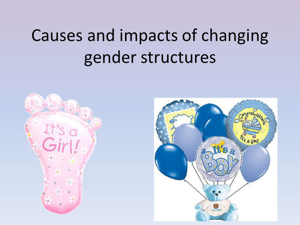 Causes and impacts of changing gender structures
