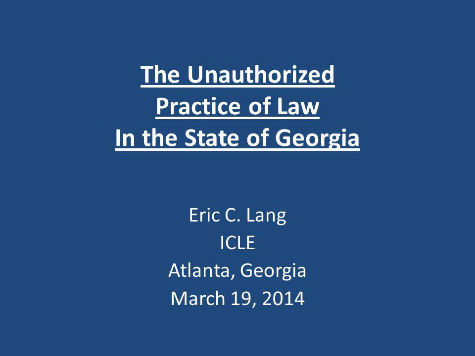 The Unauthorized Practice of Law In the State of Georgia