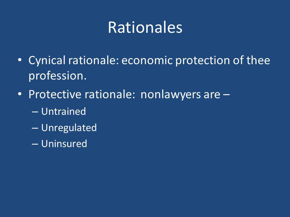 Rationales Cynical rationale: economic protection of thee profession.
