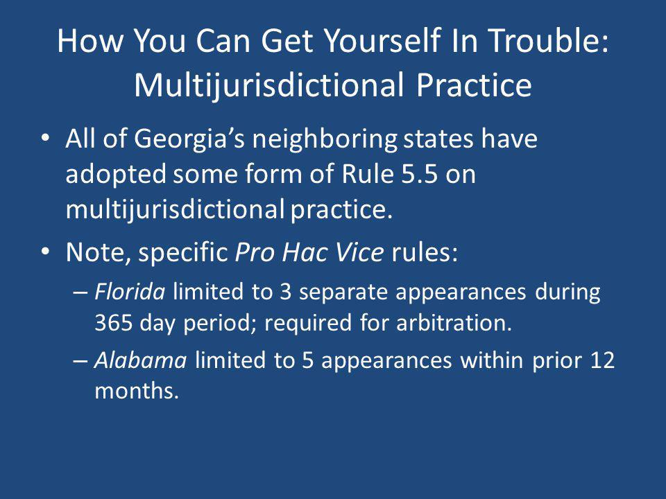 How You Can Get Yourself In Trouble: Multijurisdictional Practice