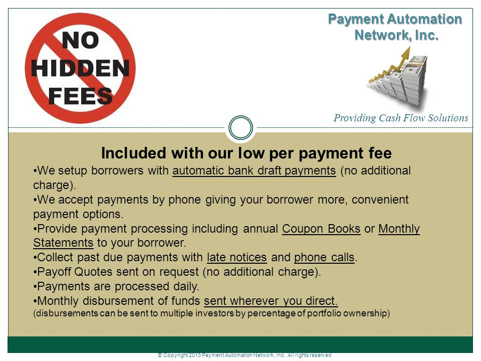 Payment Automation Network, Inc. Included with our low per payment fee