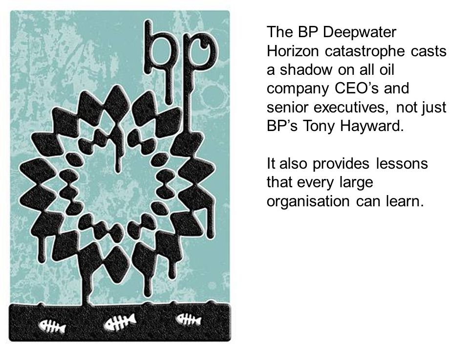 The BP Deepwater Horizon catastrophe casts a shadow on all oil company CEO's and senior executives, not just BP's Tony Hayward.