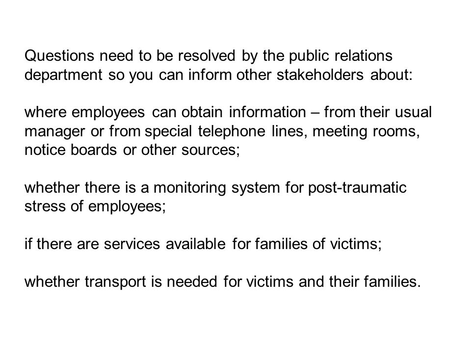 Questions need to be resolved by the public relations department so you can inform other stakeholders about: