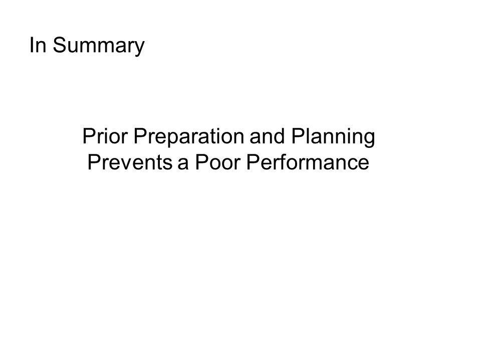 Prior Preparation and Planning Prevents a Poor Performance