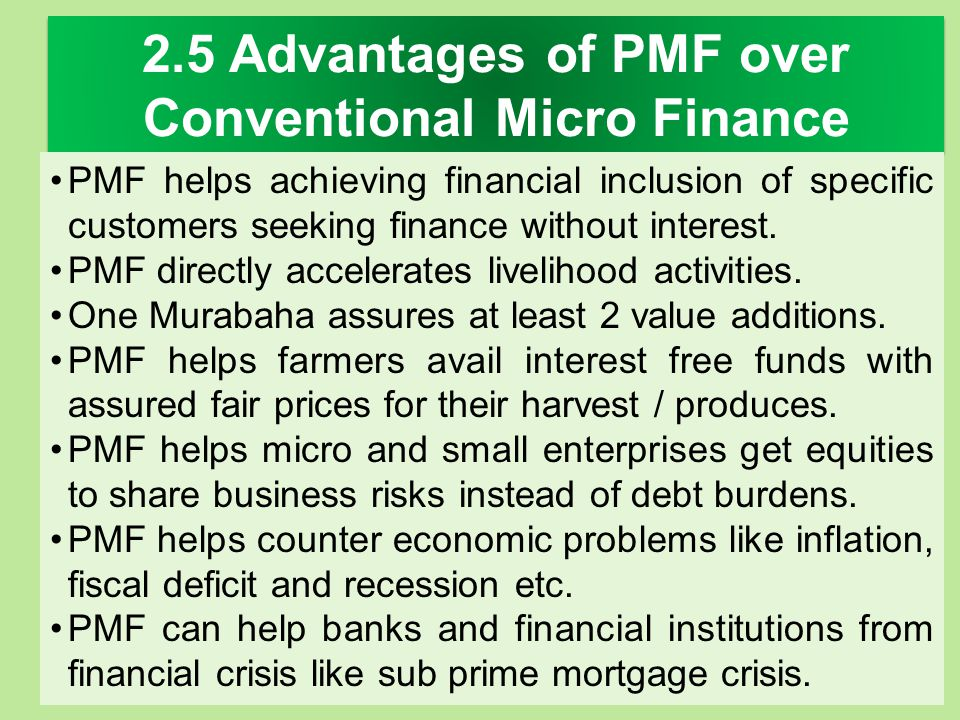 2.5 Advantages of PMF over Conventional Micro Finance