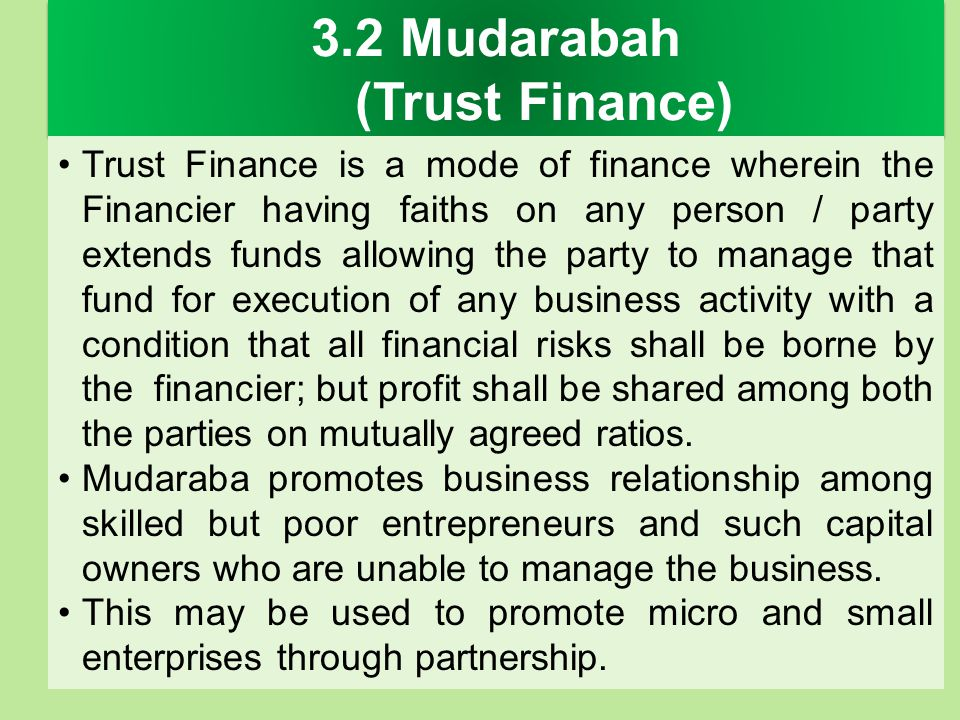 3.2 Mudarabah (Trust Finance)