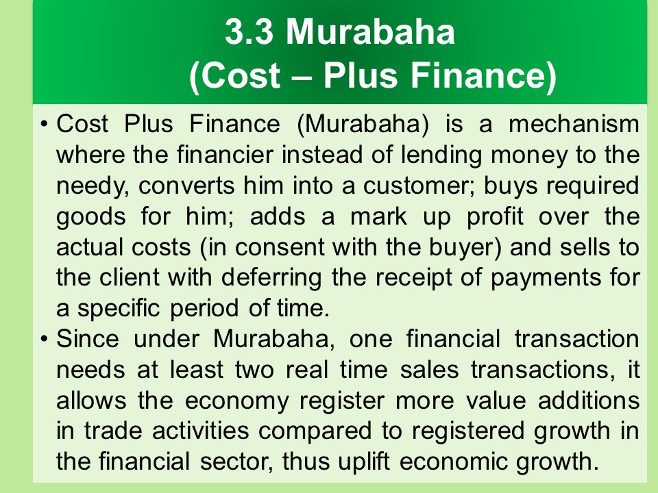 3.3 Murabaha (Cost – Plus Finance)
