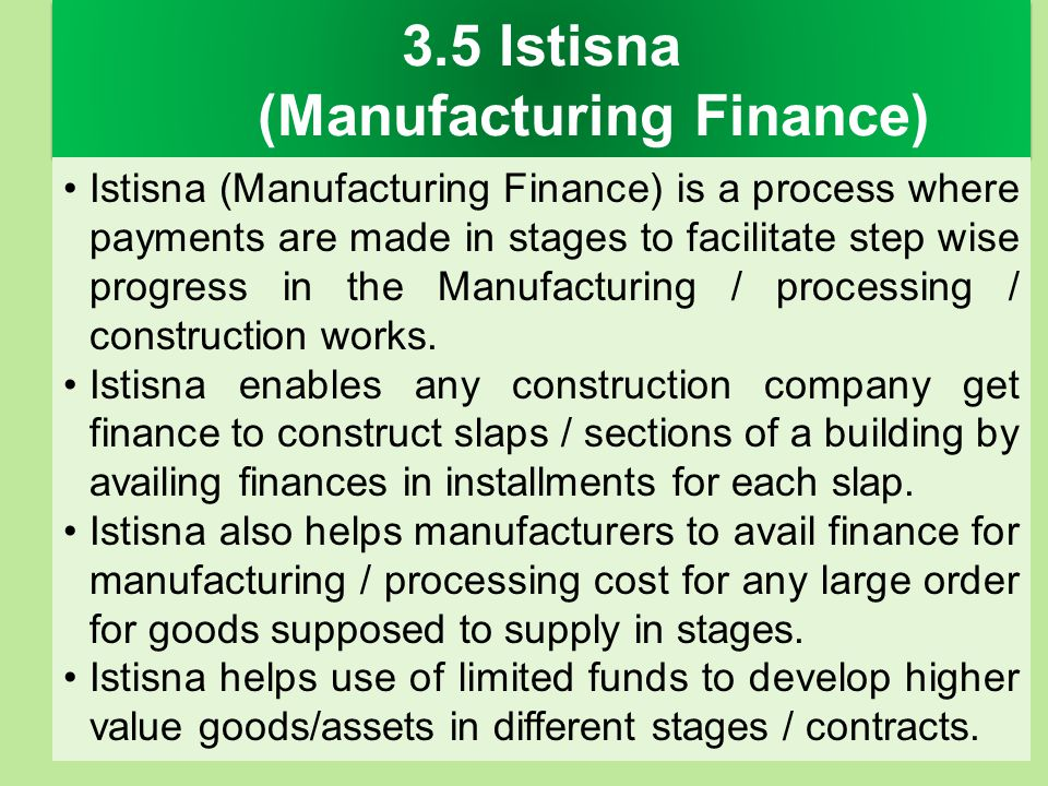 3.5 Istisna (Manufacturing Finance)