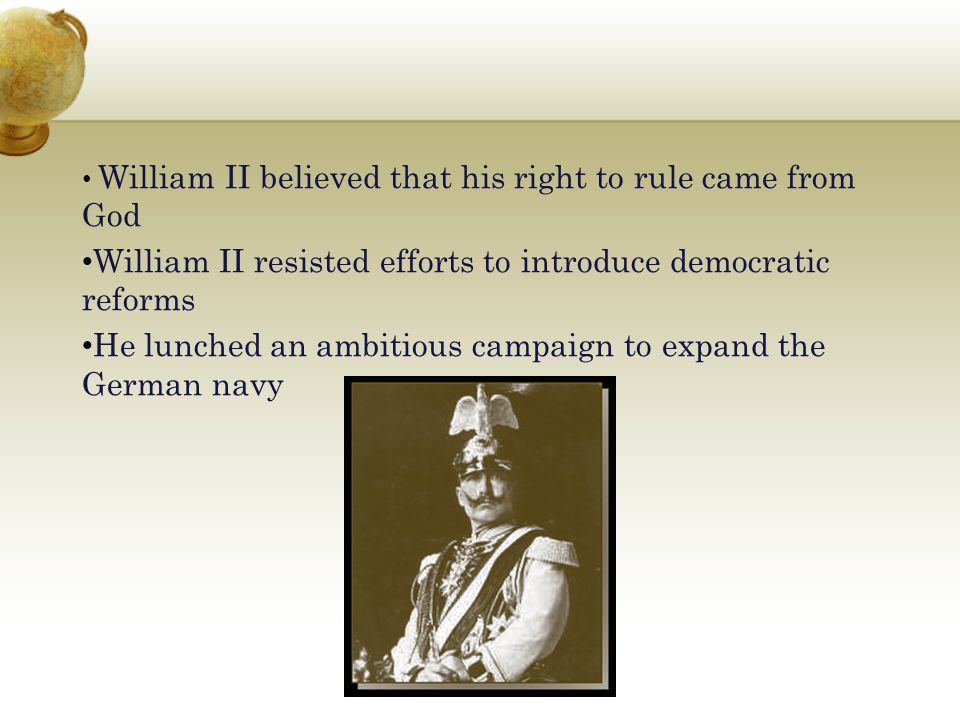 William II resisted efforts to introduce democratic reforms