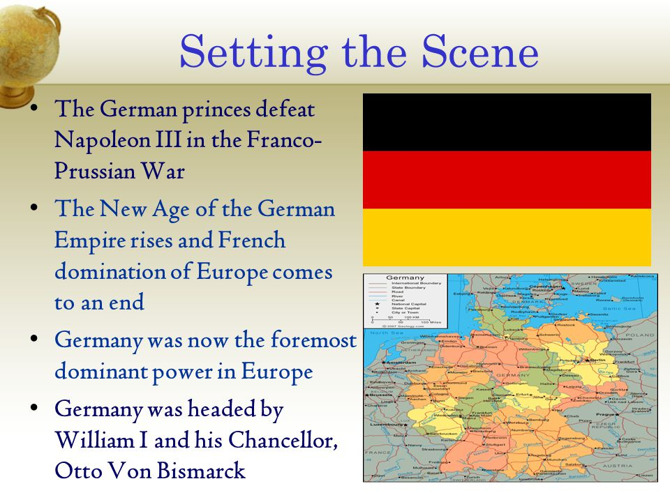 Setting the Scene The German princes defeat Napoleon III in the Franco-Prussian War.