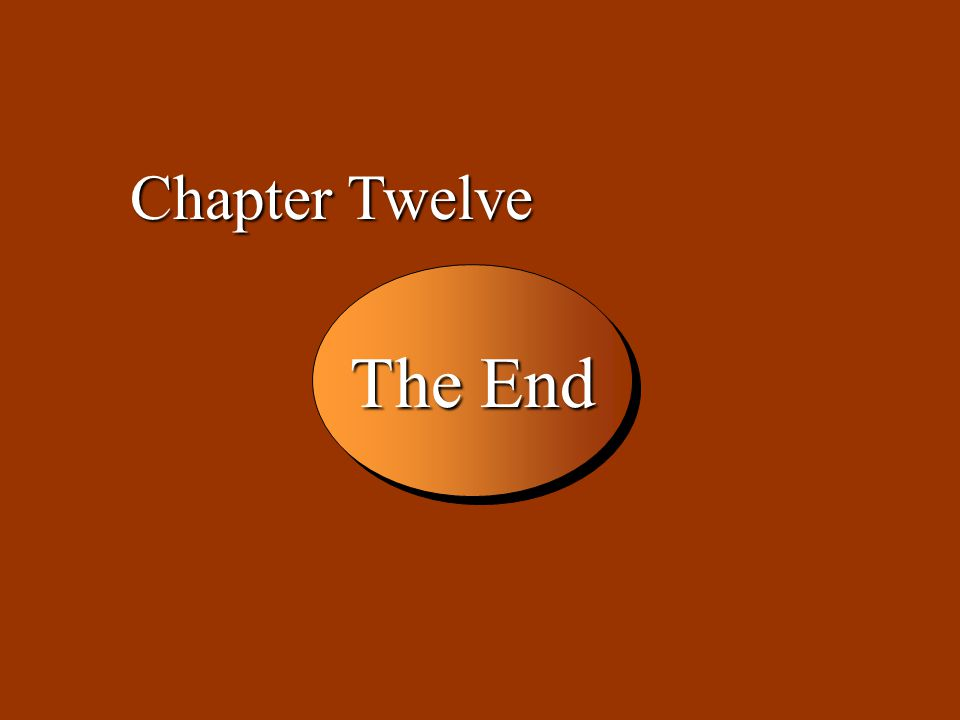 Chapter Twelve The End