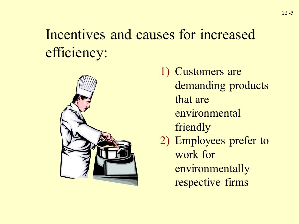 Incentives and causes for increased efficiency: