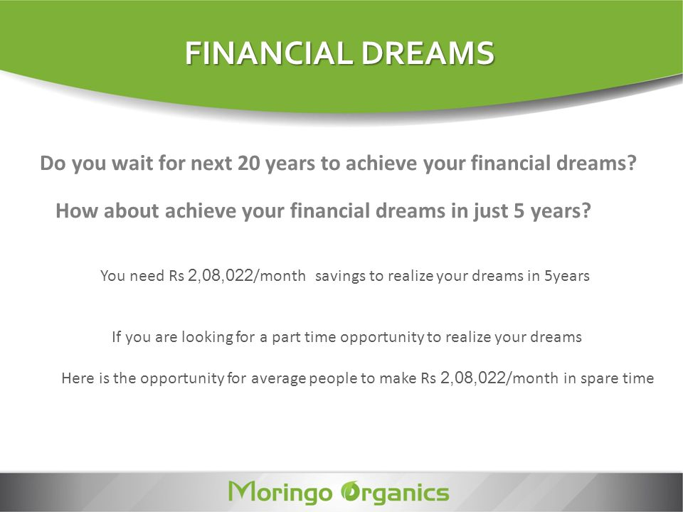 FINANCIAL DREAMS Do you wait for next 20 years to achieve your financial dreams How about achieve your financial dreams in just 5 years