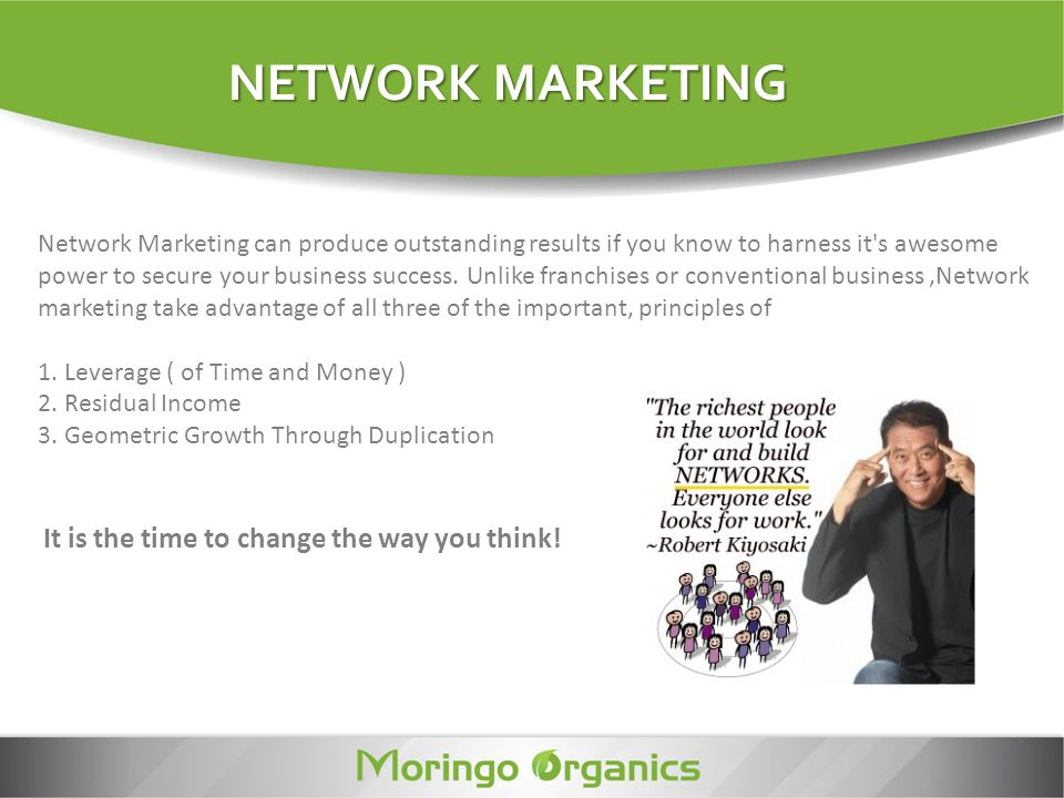 NETWORK MARKETING It is the time to change the way you think!