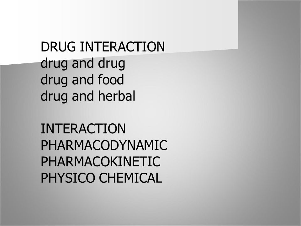 DRUG INTERACTION drug and drug. drug and food. drug and herbal. INTERACTION. PHARMACODYNAMIC. PHARMACOKINETIC.