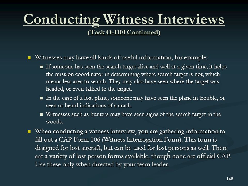 Conducting Witness Interviews (Task O-1101 Continued)