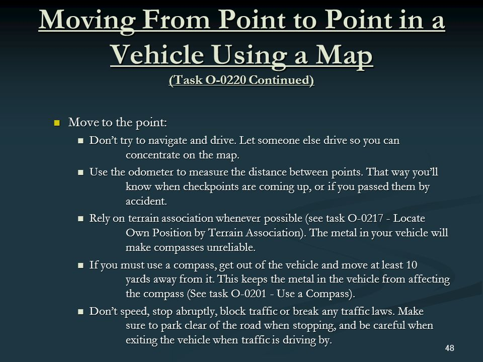 Moving From Point to Point in a Vehicle Using a Map (Task O-0220 Continued)
