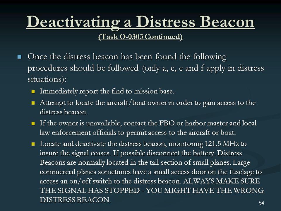 Deactivating a Distress Beacon (Task O-0303 Continued)