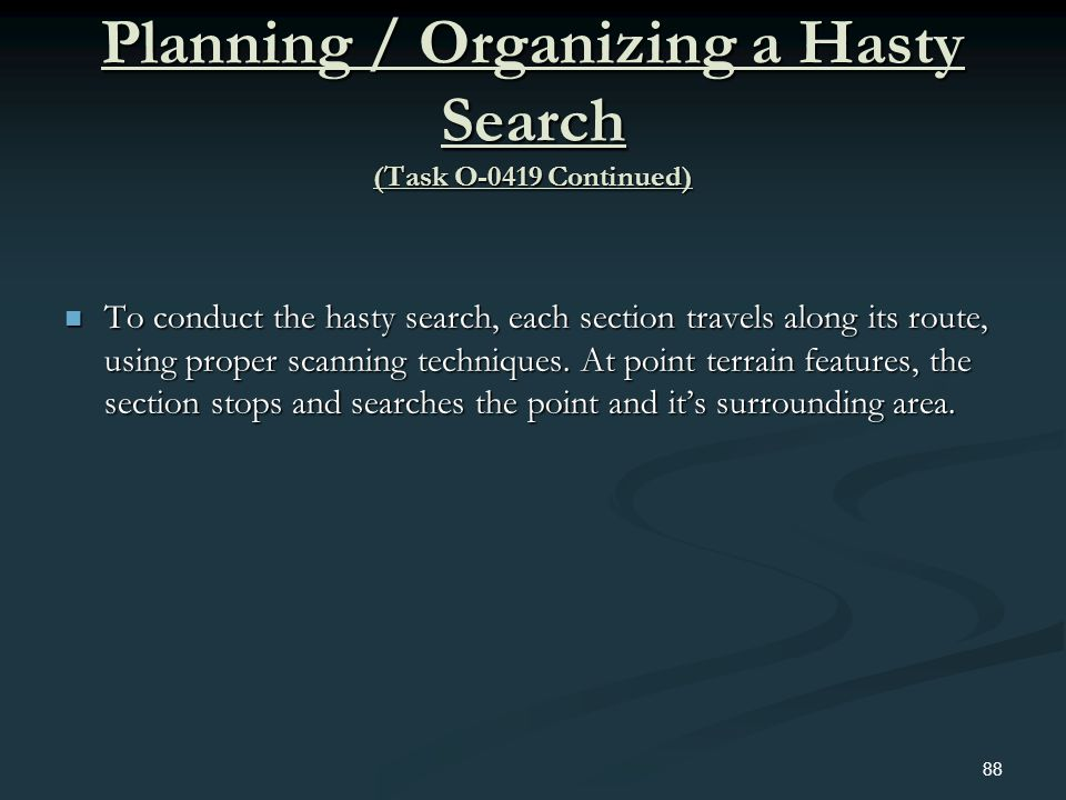 Planning / Organizing a Hasty Search (Task O-0419 Continued)