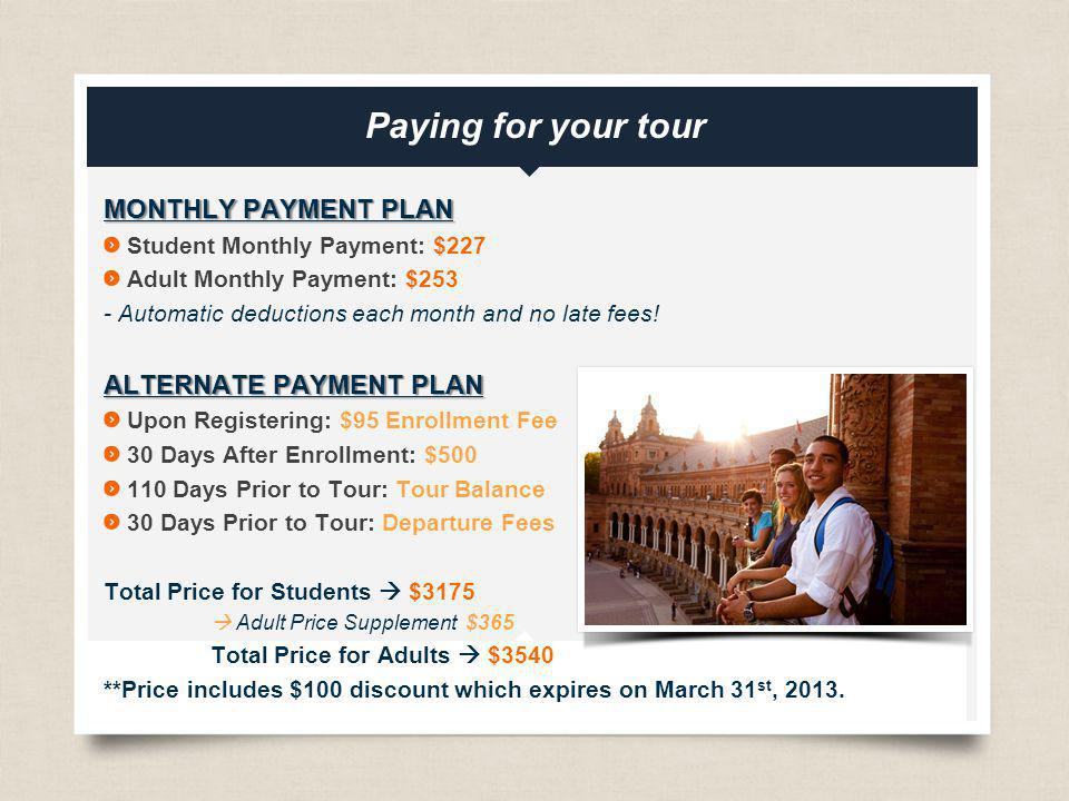 Paying for your tour MONTHLY PAYMENT PLAN ALTERNATE PAYMENT PLAN