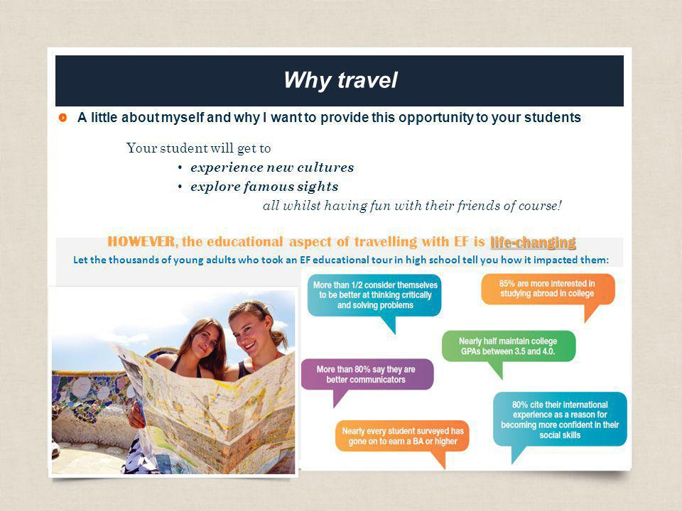 HOWEVER, the educational aspect of travelling with EF is life-changing