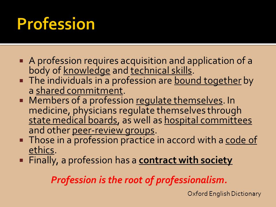 Profession is the root of professionalism.