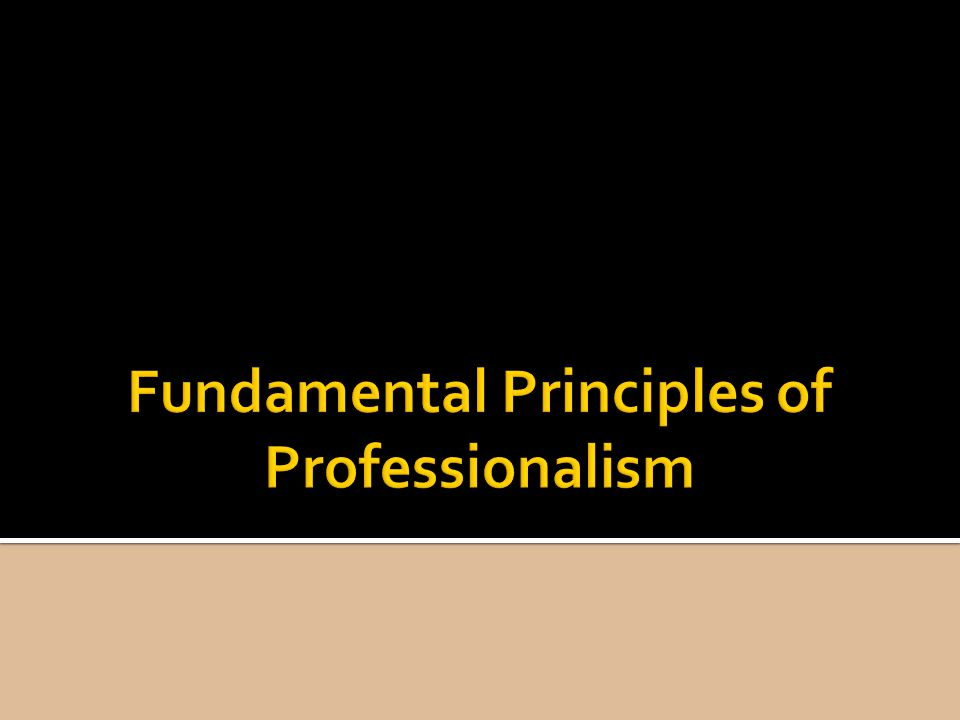 Fundamental Principles of Professionalism
