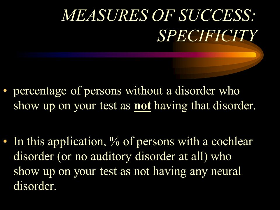 MEASURES OF SUCCESS: SPECIFICITY
