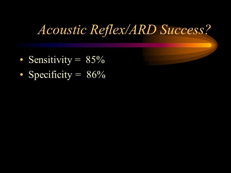 Acoustic Reflex/ARD Success