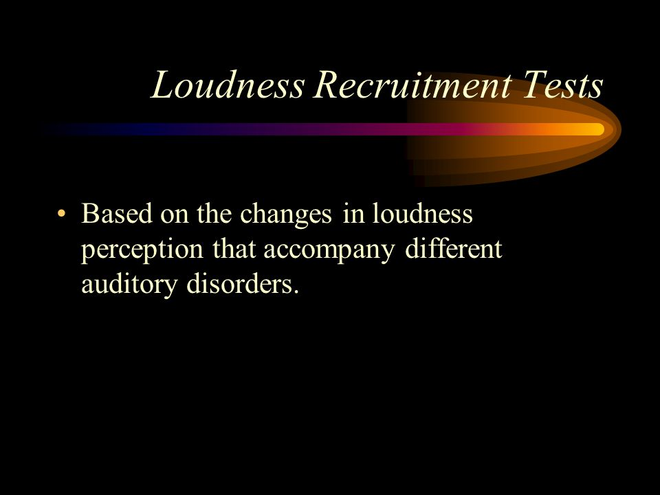 Loudness Recruitment Tests