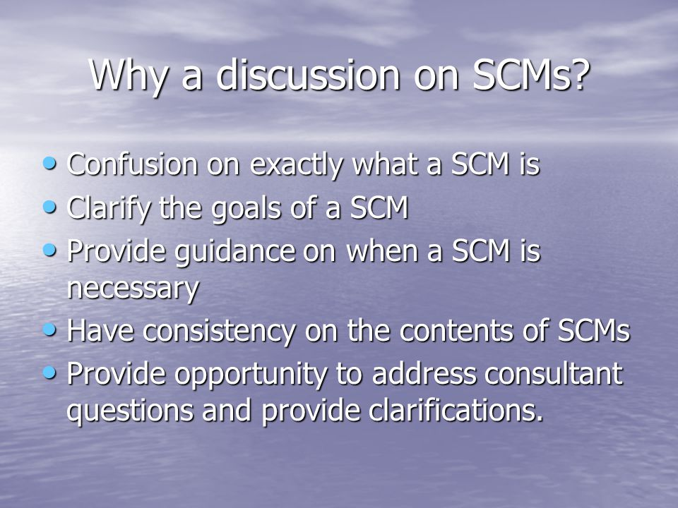 Why a discussion on SCMs