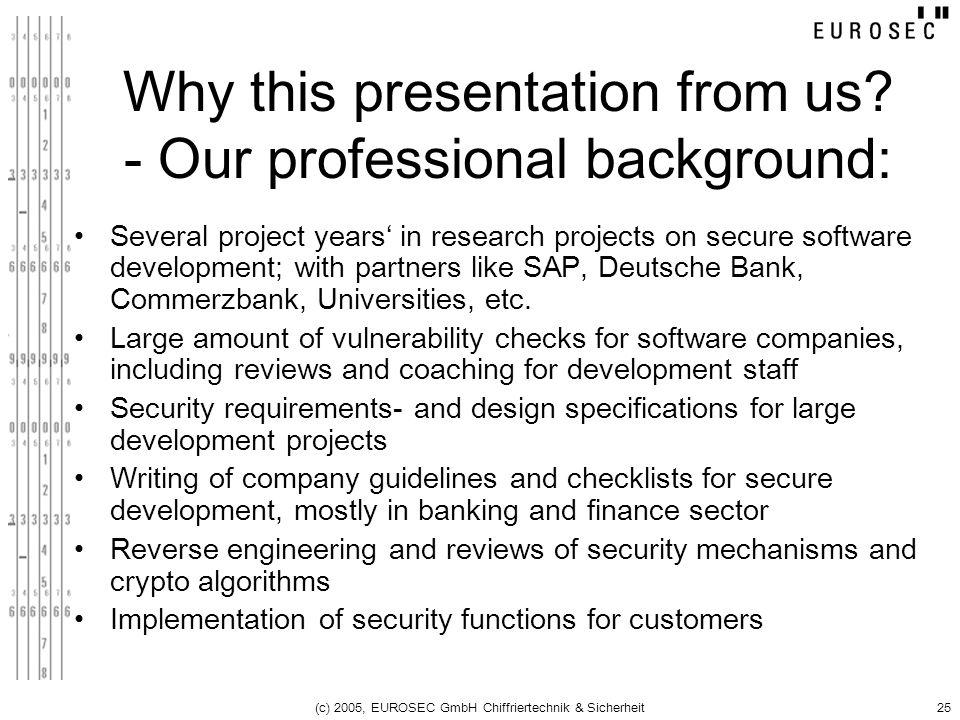 Why this presentation from us - Our professional background:
