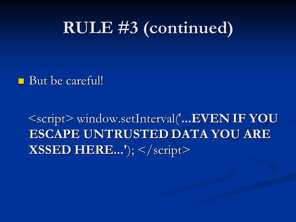 RULE #3 (continued) But be careful!