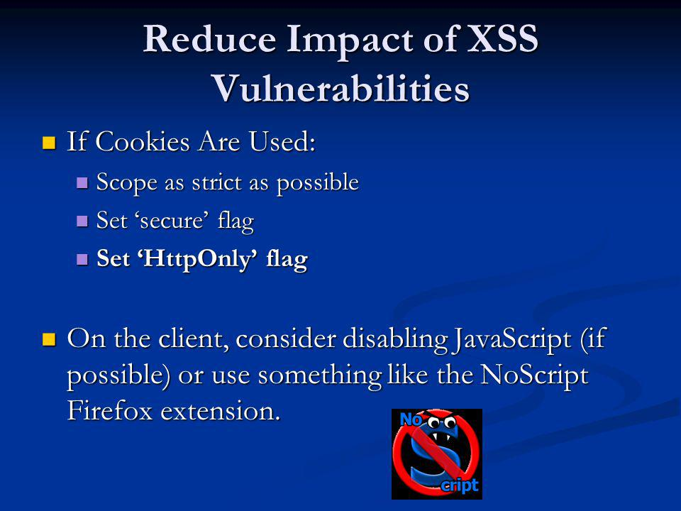 Reduce Impact of XSS Vulnerabilities