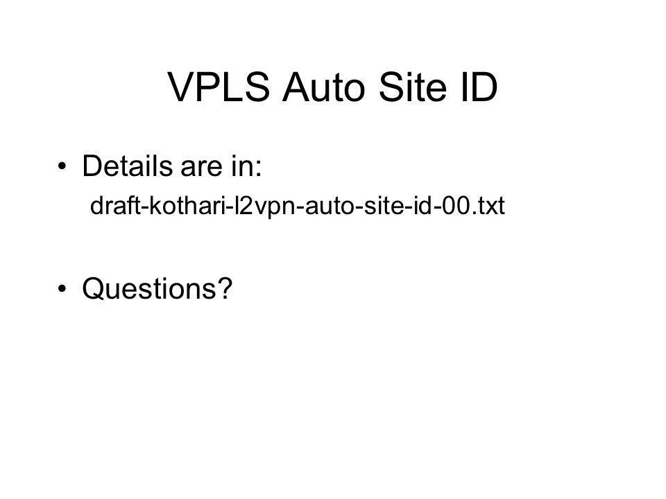 VPLS Auto Site ID Details are in: Questions