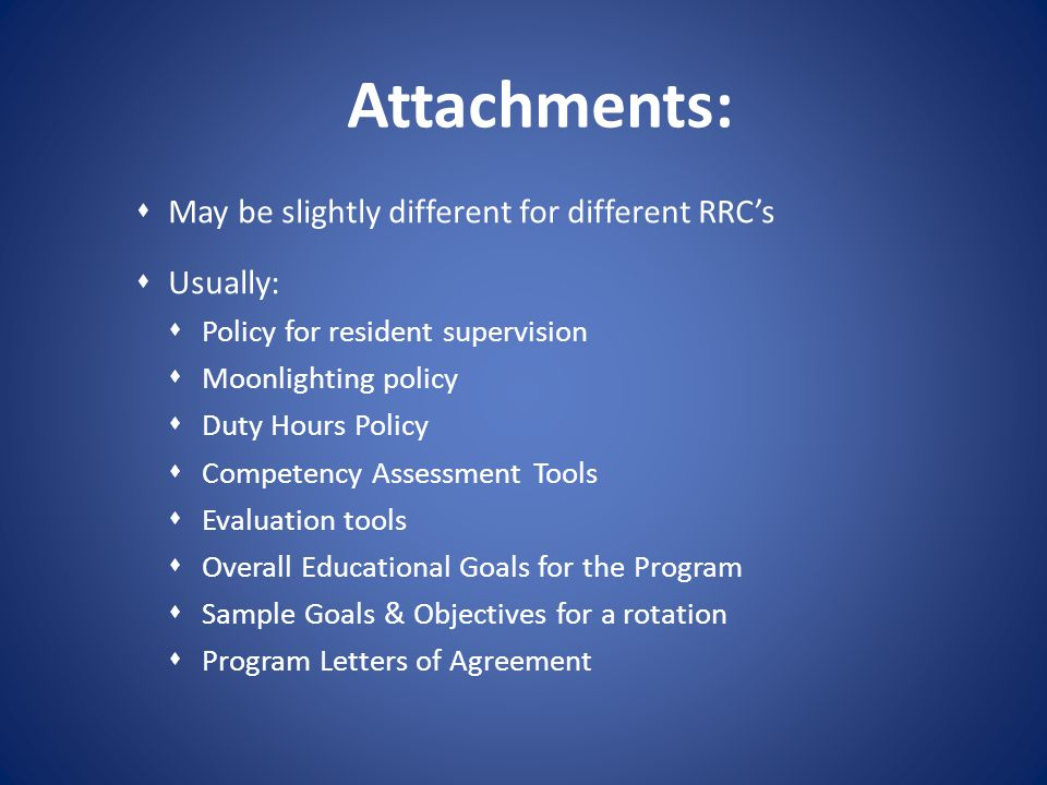 Attachments: May be slightly different for different RRC's Usually: