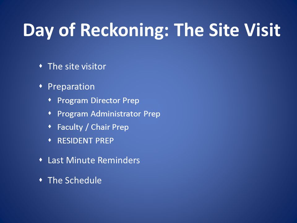 Day of Reckoning: The Site Visit