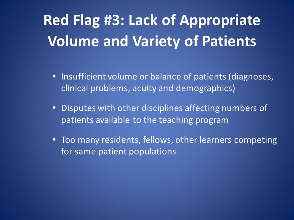 Red Flag #3: Lack of Appropriate Volume and Variety of Patients